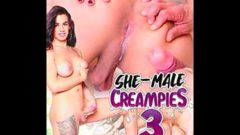 She-Male Creampies 3